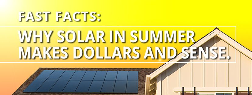 Why Solar in Summer Makes Dollars and Sense